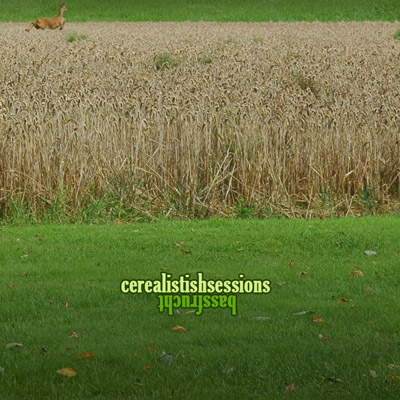 "Bassfrucht : ""Cerealistish Sessions"""